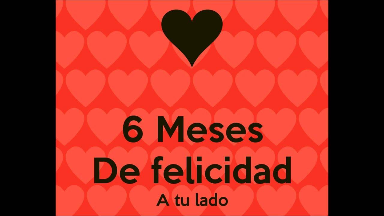 Feliz 6 Meses Amor