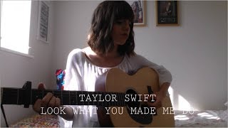 Taylor Swift - Look What You Made Me Do - Cover