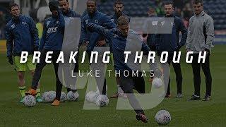 BREAKING THROUGH | Luke Thomas
