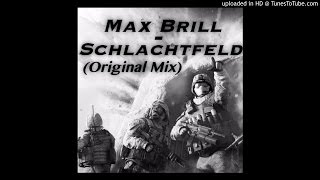 Max Brill - Schlachtfeld (original mix ) [MR. Peppers Master]