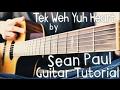 Tek Weh Yuh Heart Guitar Tutorial by Sean Paul & Tory Lanez // Sean Paul Guitar Lesson!
