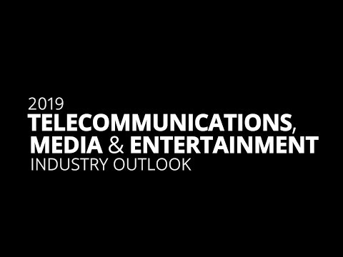 2019 Telecom, Media & Entertainment outlook