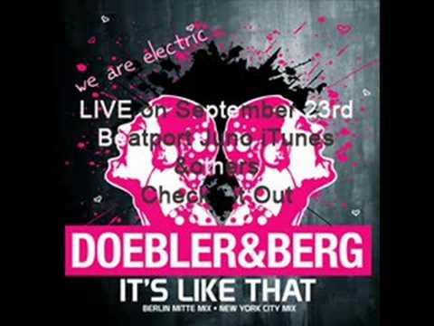 """DOEBLER & BERG """"IT'S LIKE THAT"""""""