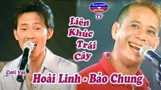 Hai Lien Khuc Trai Cay (Hoai Linh Bao Chung)
