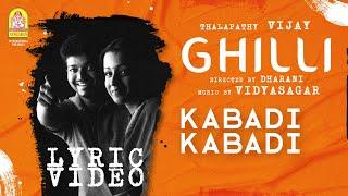 Kabadi Kabadi - Lyric Video   Ghilli   Vijay   Trisha   Dharani   Vidyasagar   Ayngaran