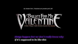 Bullet For My Valentine All These Things I Hate (Revolve Around Me) karaoke