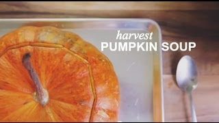Harvest Pumpkin Soup | Farm To Table Family | Pbs Parents