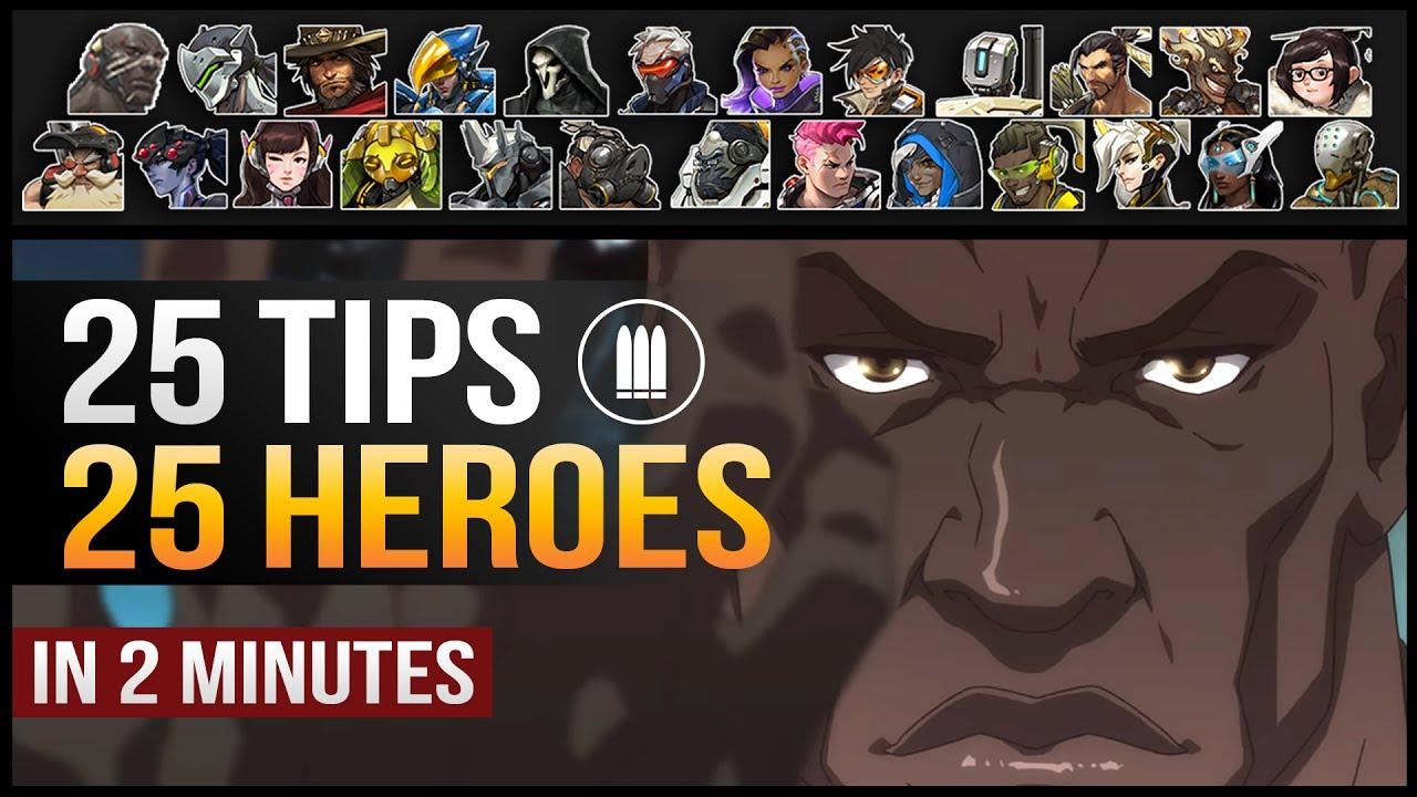25 TIPS 25 HEROES 1 TIP FOR EVERY HERO Overwatch