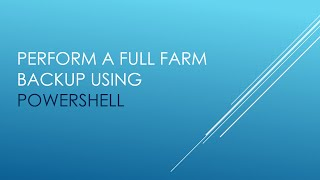 Full Farm Backup using PowerShell