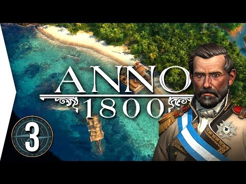 Anno 1800 ► Chapter 3: Prosperity - [Campaign City-building Gameplay]