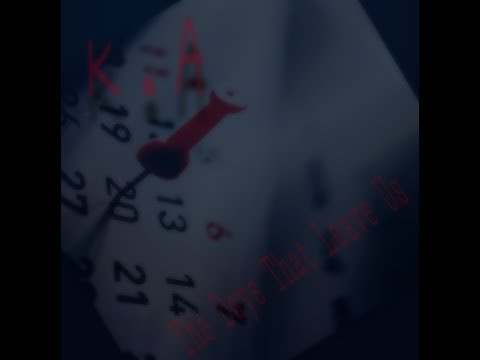 K.A / The Days That Leave Us (Single)