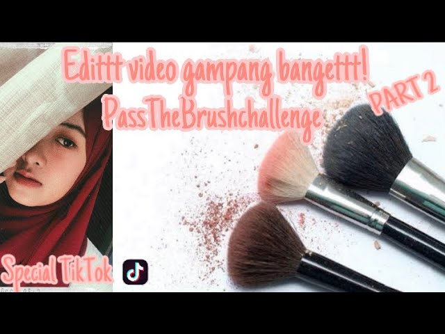 Cara Mengedit Video Pass The Brush Challenge Part 2 Memasukan Musik Di Tiktok Youtube