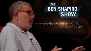 David Mamet   The Ben Shapiro Show Sunday Special Ep. 13