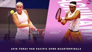 Donna Vekic vs. Caroline Garcia | 2018 Toray Pan Pacific Open Quarterfinals 東レPPOテニス | Highlights