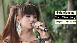 Lagu Dangdut Terbaru - Jihan Audy Ft RHoma Irama Gelandangan