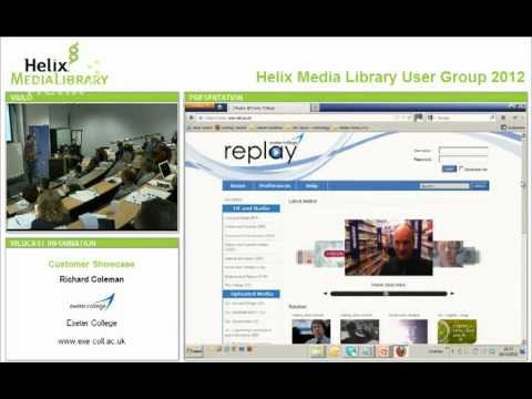 Helix Media Library User Group - Exeter College Presentation