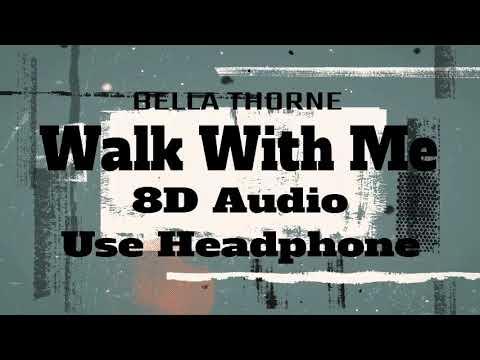 Bella Thorne Walk With Me 8d Audio