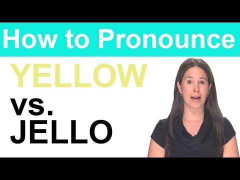 How To Pronounce YELLOW Vs. JELLO - [j] Vs. [dʒ] - American English