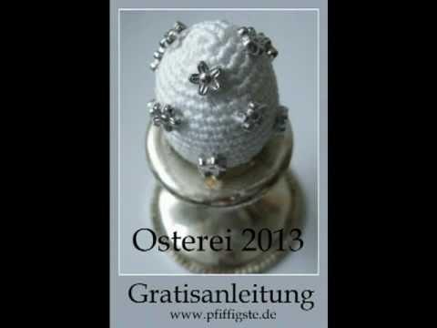 Gehäkeltes Osterei 2013 Gratisanleitung Wwwpfiffigstemp4 Youtube