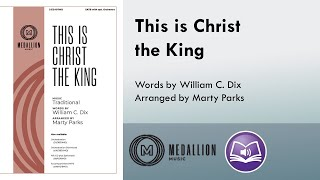 This Is Christ the King (SATB) - Marty Parks, William C. Dix