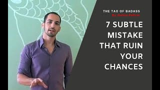 Video #2 - The 7 Subtle Mistakes that Men Make that RUIN their Chances with Women (FULL Version)