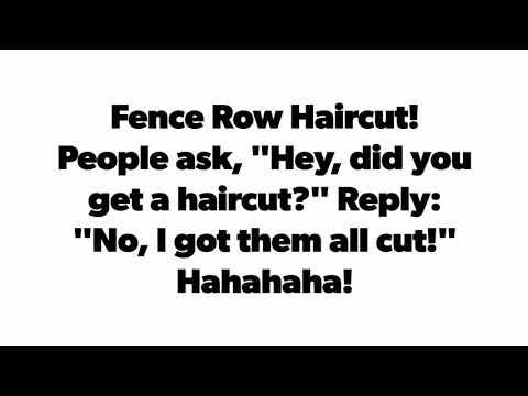 Fence Row Haircut!
