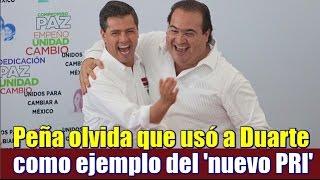 Peña Nieto olvidó que usó a Duarte como ejemplo del nuevo PRI