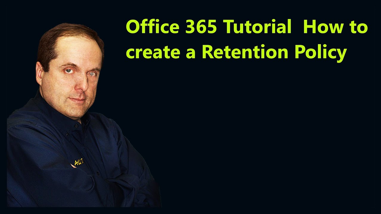 Office 365 Tutorial How to create a Retention Policy