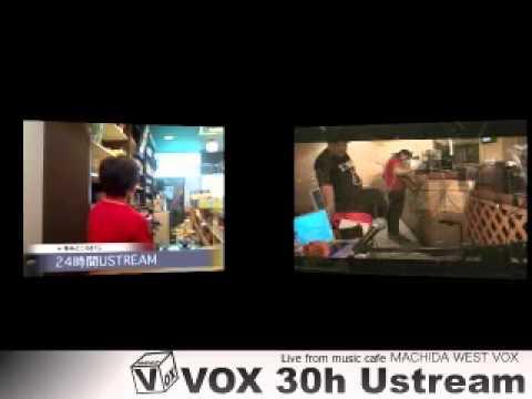 VOX 30h ustream#2