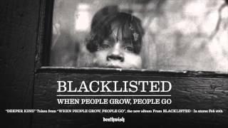 "Blacklisted ""Deeper Kind"""