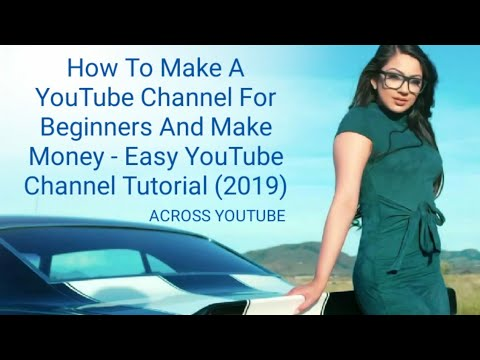 HowTo Make A YouTube Channel For Beginners And Make Money - Easy YouTube Channel Tutorial (2019)