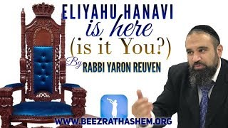 ELIYAHU HaNAVI Is Here (Is it You?)