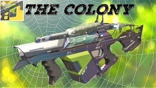 Destiny 2 - The Colony Exotic SPIDER LAUNCHER! Gameplay and Impressions!