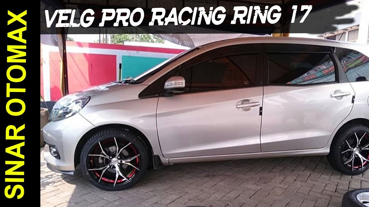 Modifikasi Honda Mobilio Dengan Velg Pro Racing Ring 17 By Otomax