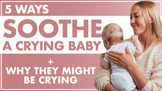 5 Ways to Soothe a Newborn by Mimicking Your Womb + Reasons why Your Baby won't Stop Crying