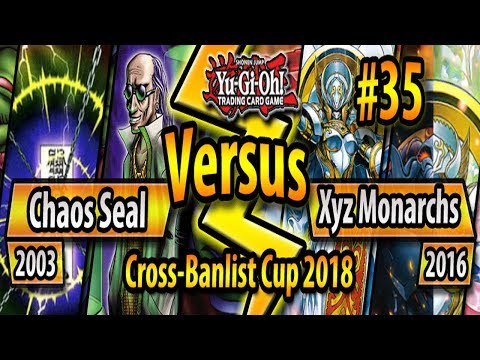 Time Seal Chaos (2003) vs. Xyz Monarchs (2016) - Cross-Banlist Cup 2018 - Match #35