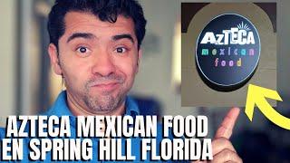 Probando Comida Mexicana en Spring Hill Florida | Azteca Mexican Food