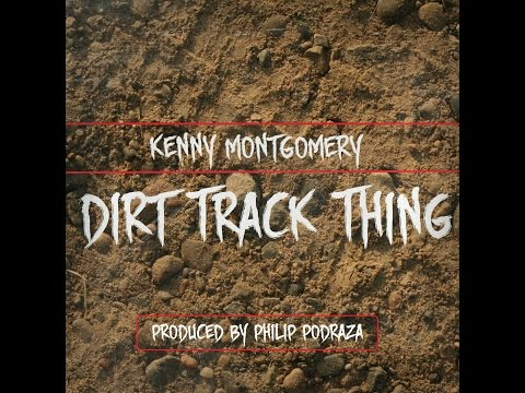 """Kenny Montgomery """"Dirt Track Thing"""""""