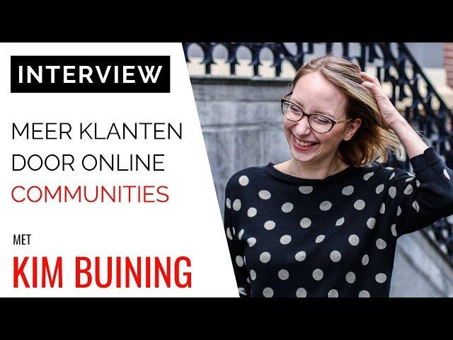 [INTERVIEW] Communitybouwer Kim Buining: Meer Klanten Door Online Communities