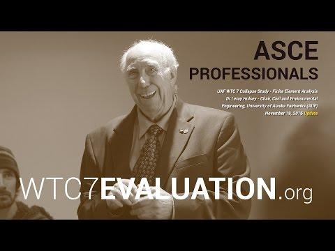 WTC 7 Evaluation October 2016 Update: ASCE Fairbanks Engineers host Dr. Hulsey