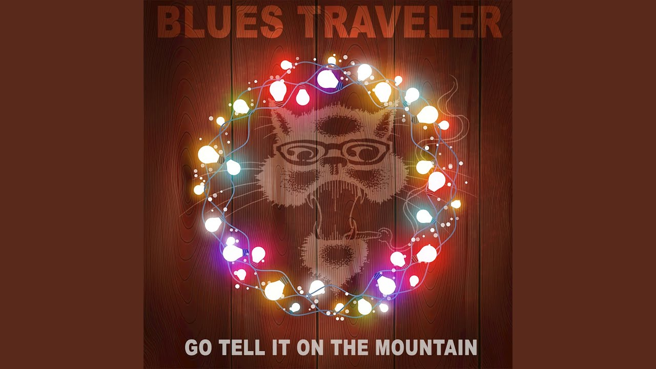 go tell it on the mountain youtube - Blues Traveler Christmas
