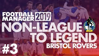 Non-League to Legend FM19 | BRISTOL ROVERS | Part 3 | NOT VERY GOOD | Football Manager 2019