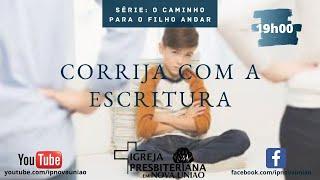 CORRIJA COM A ESCRITURA - Rev. Augustinho Jr.