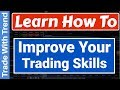 How To Improve Your Trading Skills And Trading Psychology