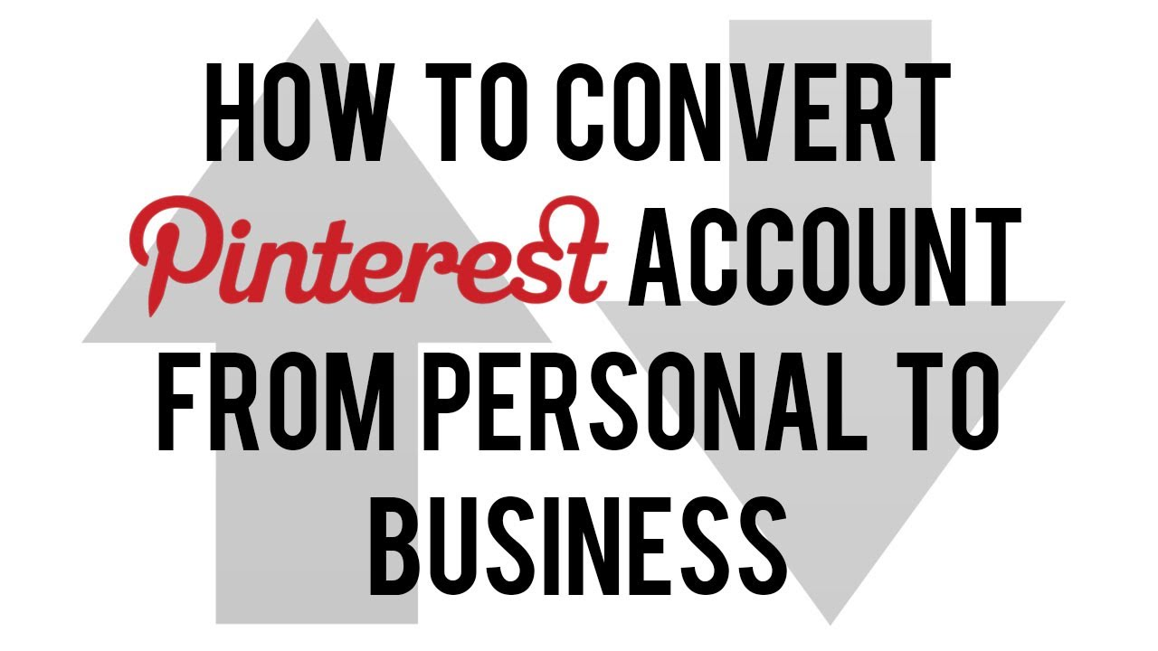 How To Convert Pinterest Business Account From Personal Make