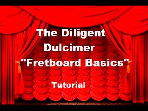 The Diligent Dulcimer - Fretboard Basics Tutorial