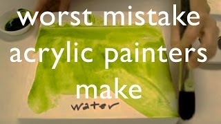 Worst Mistake Acrylic Painters Make