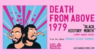 Death From Above 1979 - Black History Month (Sammy Danger Remix)