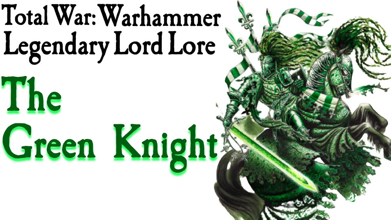 The Green Knight Lore Total War Warhammer Youtube