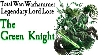 The Green Knight L๐re Total War: Warhammer